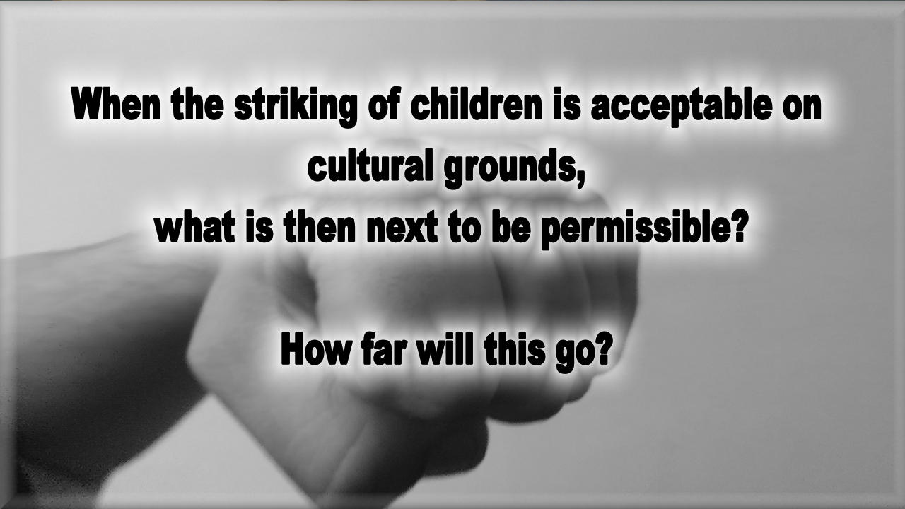 Acceptable to strike children – How far will this go?