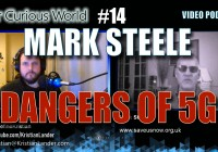 Mark Steele | Our Curious World with Kristian Lander #14 Dangers of 5G