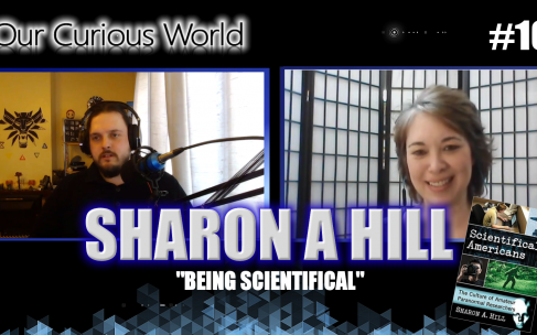 Sharon A Hill | Our Curious World with Kristian Lander #16
