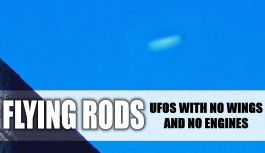 Flying Rods UFOs with no wings and no engines