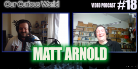 Matt Arnold | Our Curious World with Kristian Lander #18