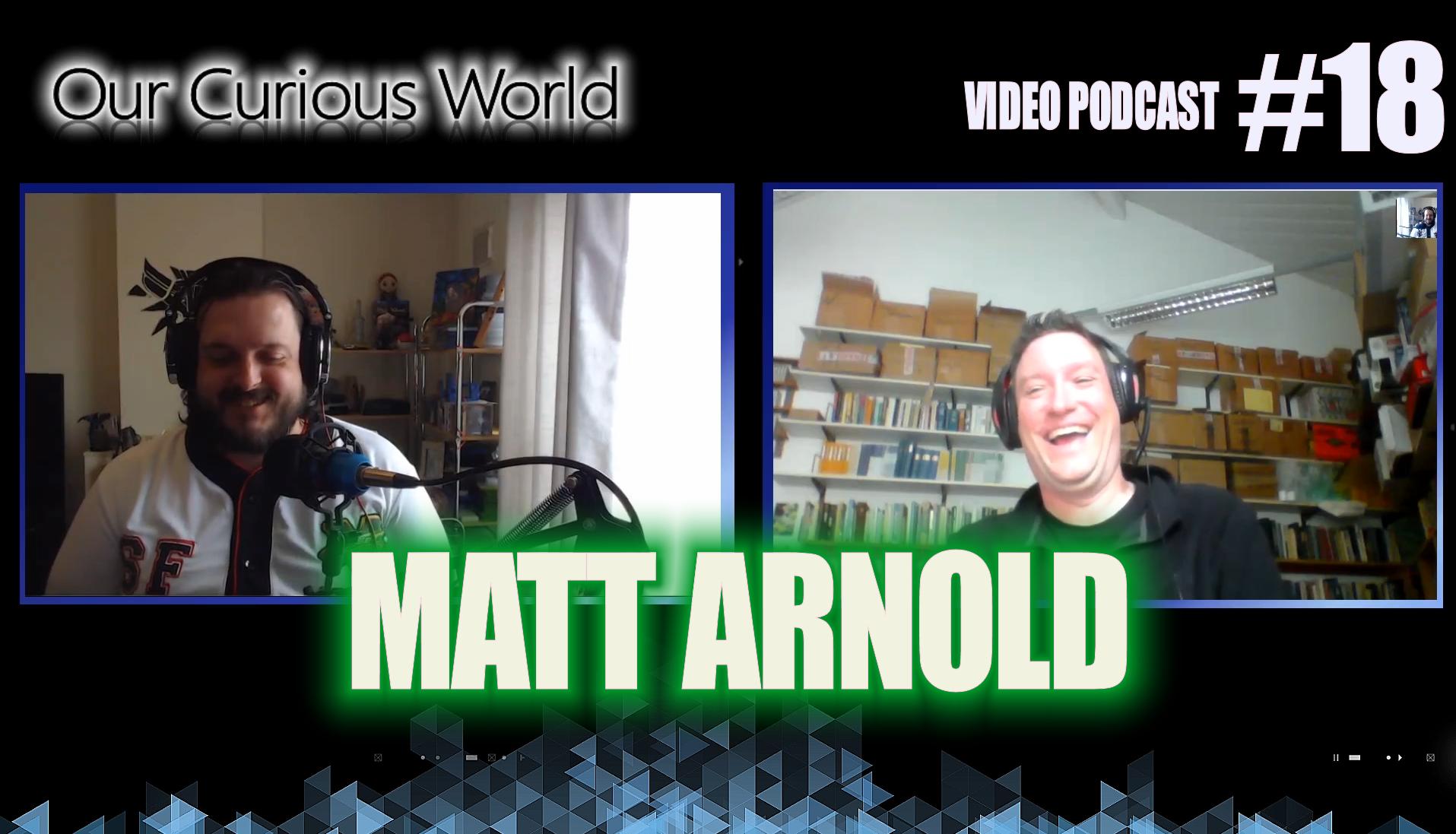 Matt Arnold   Our Curious World with Kristian Lander #18